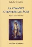 Isabelle Chazal - La voyance à travers les âges.