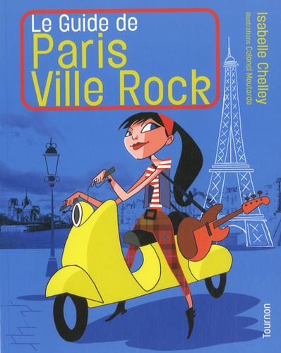 Isabelle Chelley - Le guide de Paris ville rock.