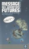 Isabelle Chevalley - Message aux générations futures - Mais pourquoi, alors que nous savions, nous n'avons rien fait ?.