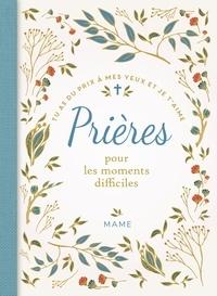 Isabelle Chevignard - Prières pour les moments difficiles - Tu as du prix à mes yeux et je t'aime.