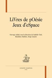 Isabelle Chol et Bénédicte Mathios - LiVres de pOésie Jeux d'eSpace.