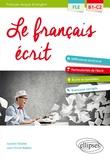 Isabelle Chollet et Jean-Michel Robert - Le français écrit - Vocabulaire, grammaire, exercices corrigés FLE B1-C2.
