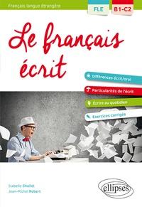 Le français écrit - Vocabulaire, grammaire, exercices corrigés FLE B1-C2.pdf