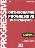 Isabelle Chollet et Jean-Michel Robert - Orthographe progressive du français débutant - Avec 430 exercices. 1 CD audio