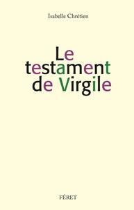 Isabelle Chrétien - Le testament de Virgile.