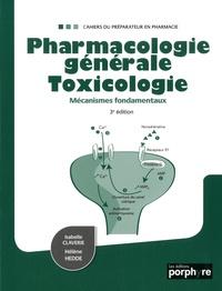 Isabelle Claverie et Hélène Hedde - Pharmacologie générale toxicologie - Mécanismes fondamentaux.