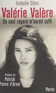 Isabelle Clerc et Estelle Carpentier - Valérie Valère - Un seul regard m'aurait suffi.