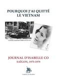 Isabelle Co - Pourquoi j'ai quitté le Vietnam - Journal, Saïgon 1975-1979.