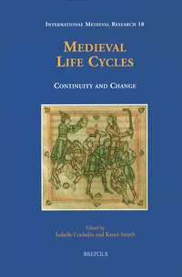 Isabelle Cochelin et Karen Smyth - Medieval Life Cycles - Continuity and Change.