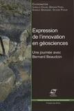 Isabelle Cojan et Gérard Fries - Expression de l'innovation en géosciences - Une journée avec Bernard Beaudoin.