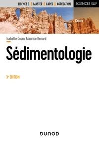 Isabelle Cojan et Maurice Renard - Sédimentologie - 3e éd..