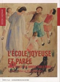 Isabelle Collet et Marie Monfort - L'école joyeuse et parée - Murs peints des années 1930 à Paris.