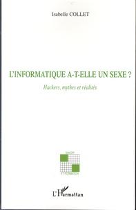 Isabelle Collet - L'informatique a-t-elle un sexe ? - Hackers, mythes et réalités.