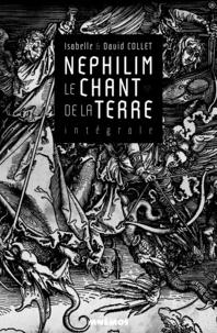 Isabelle Collet et David Collet - Le chant de la terre Intégrale : Nephilim.