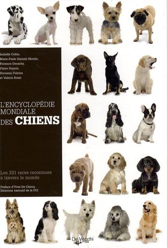 Isabelle Collin et Marie-Paule Daniels-Moulin - L'Encyclopédie mondiale des chiens - Les 331 races reconnues à travers le monde.