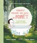Isabelle Collioud et Caroline Modeste - Comment prendre son bain... de forêt - La sylvothérapie adaptée aux enfants.