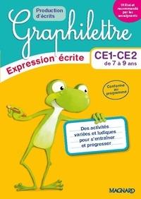 Isabelle Collioud-Marichallot et Alice Turquois - Expression écrite CE1-CE2 de 7 à 9 ans Graphilettre - Production d'écrits.