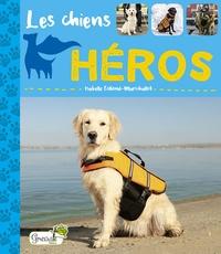 Isabelle Collioud-Marichallot - Les chiens héros.
