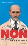 """Isabelle Collombat - Janusz Korczak : """"non au mépris de l'enfance""""."""