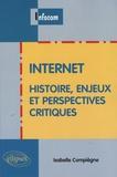 Isabelle Compiègne - Internet - Histoire, enjeux et perspectives critiques.