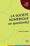 Isabelle Compiègne - La société numérique en question(s).