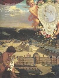 Isabelle Compin et Anne Roquebert - Catalogue sommaire illustré des peintures du Musée du Louvre et du Musée d'Orsay (5) : École française, annexes et index.