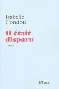 Isabelle Condou - Il était disparu.