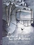 Isabelle Cornet et Anne Norman - Li et les sphères - Un voyage au coeur de l'architecture, 2 volumes.
