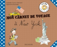 Isabelle Cornu-Thénard et Eglantine Bonetto - Mon carnet de voyage à New York.