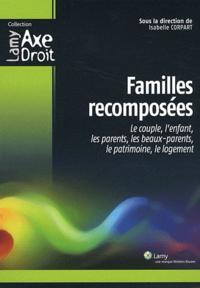 Isabelle Corpart - Familles recomposées - Le couple, l'enfant, les parents, les beaux-parents, le patrimoine, le logement.