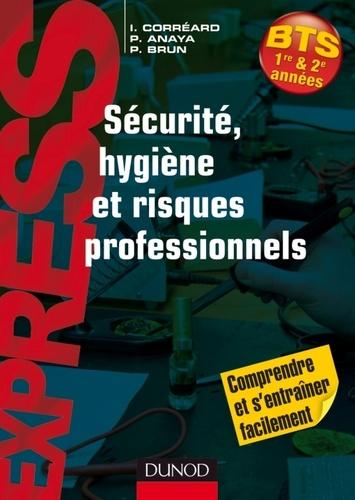 Isabelle Correard et Patrick Anaya - Sécurité, hygiène et risques professionnels - BTS 1re & 2e années.