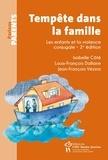 Isabelle Côté et Louis-François Dallaire - Tempête dans la famille, 2e édition - Les enfants et la violence conjugale.