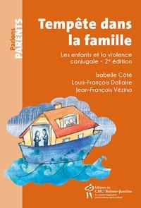 Isabelle Côté et Louis-François Dallaire - Tempête dans la famille - Les enfants et la violence conjugale.