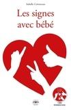 Isabelle Cottenceau - Les signes avec bébé. 1 DVD