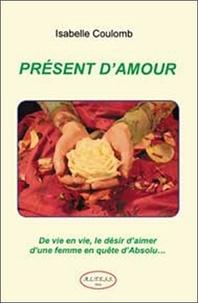 Présent damour - De vie en vie, le désir daimer dune femme en quête dAbsolu....pdf