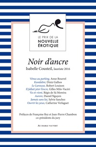 Isabelle Cousteil et Anne Bourrel - Noir d'ancre et autres nouvelles.