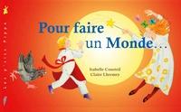 Isabelle Cousteil et Claire Lhermey - Pour faire un monde.