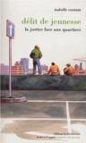 Isabelle Coutant - Délit de jeunesse - La justice face aux quartiers.