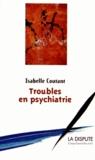 Isabelle Coutant - Troubles en psychiatrie - Enquête dans une unité pour adolescents.