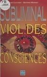 Isabelle Couturier et  Morisset - Subliminal - Viol des consciences.