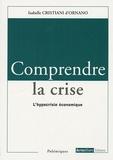 Isabelle Cristiani d'Ornano - Comprendre la crise - L'hypocrisie économique.