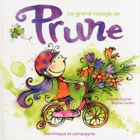 Isabelle Cuchet et Sophie Leclerc - Le grand voyage de Prune.