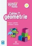 Isabelle Culoma et Patrice Gros - Cahier de géométrie CP Les nouveaux outils pour les maths.