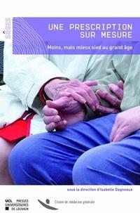 Isabelle Dagneaux - Une prescription sur mesure - Moins, mais mieux sied au grand âge.