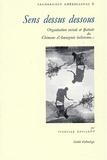 Isabelle Daillant - Sens dessus dessous - Organisation sociale et spatiale des Chimanes d'Amazonie bolivienne.