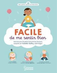 Isabelle Dalloz - FACILE d'aller bien ! - Petits exercices pour tous les jours.