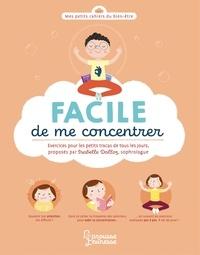 Isabelle Dalloz - FACILE de me concentrer - Petits exercices pour tous les jours.