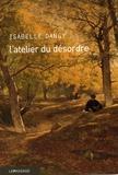 Isabelle Dangy - L'atelier du désordre.