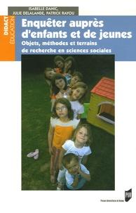 Isabelle Danic et Julie Delalande - Enquêtes auprès d'enfants et de jeunes - Objets, méthodes et terrains de recherche en sciences sociales.