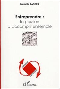 Lesmouchescestlouche.fr Entreprendre : la passion d'accomplir ensemble Image